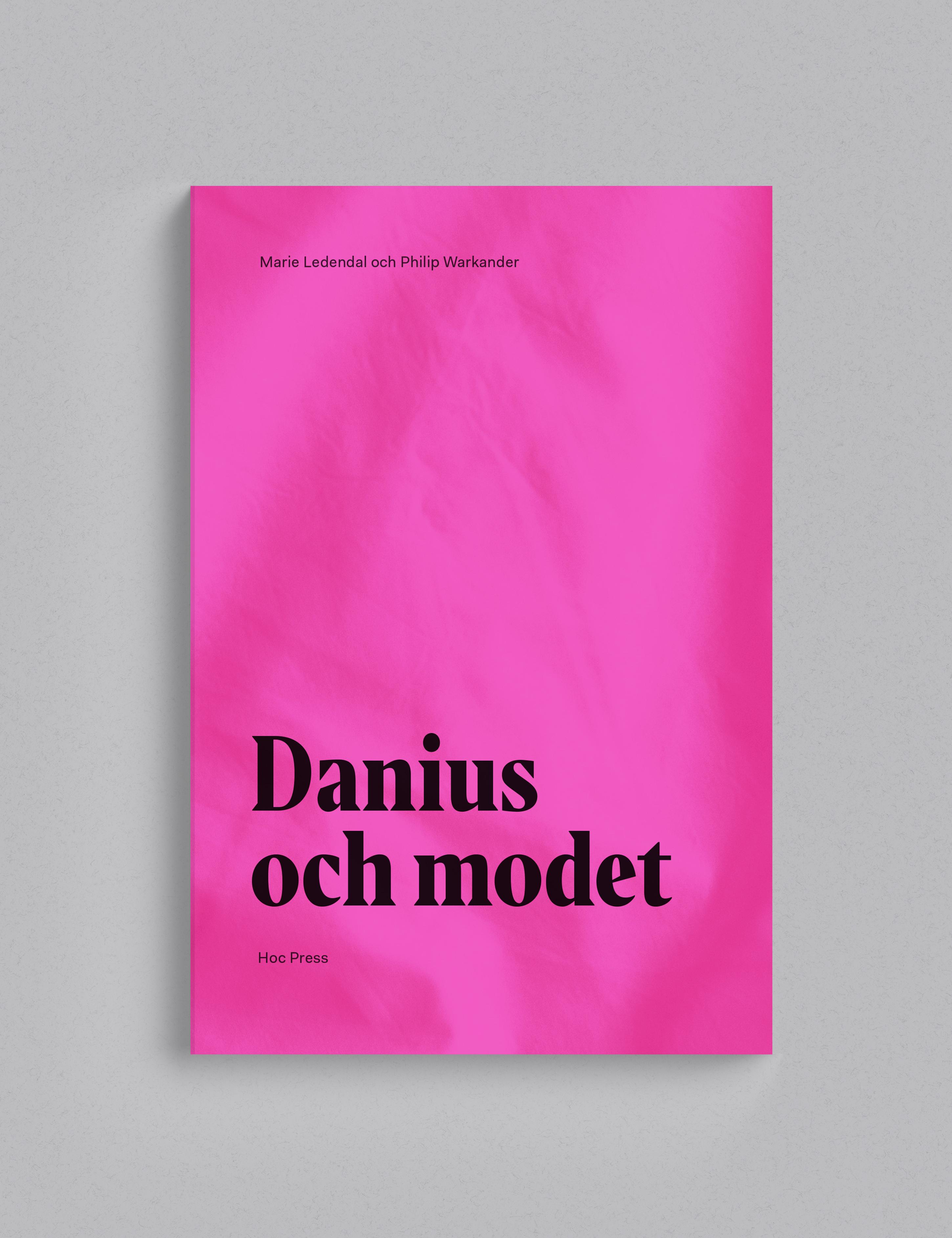Bokomslag, Marie Ledendal, Philip Warkander, Danius och modet, Hoc Press, bokförlag, förlag